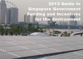 2015 Guide to Singapore Government Funding and Incentives for the Environment